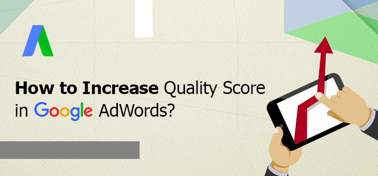 200520010657Increase Quality Score Google Adwords.png